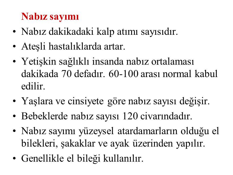 Nabız sayımı Nabız dakikadaki kalp atımı sayısıdır.
