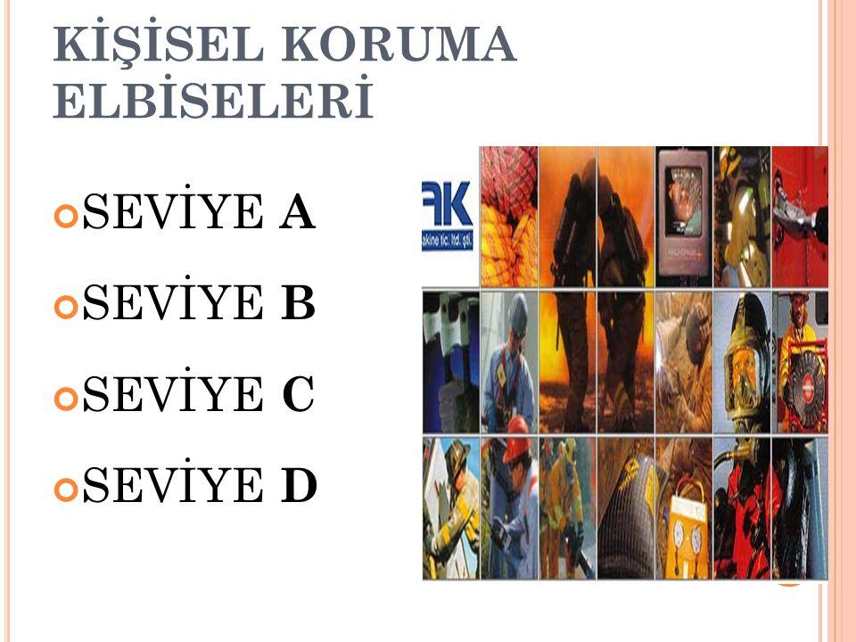 KİŞİSEL KORUMA ELBİSELERİ SEVİYE A SEVİYE B SEVİYE C SEVİYE D