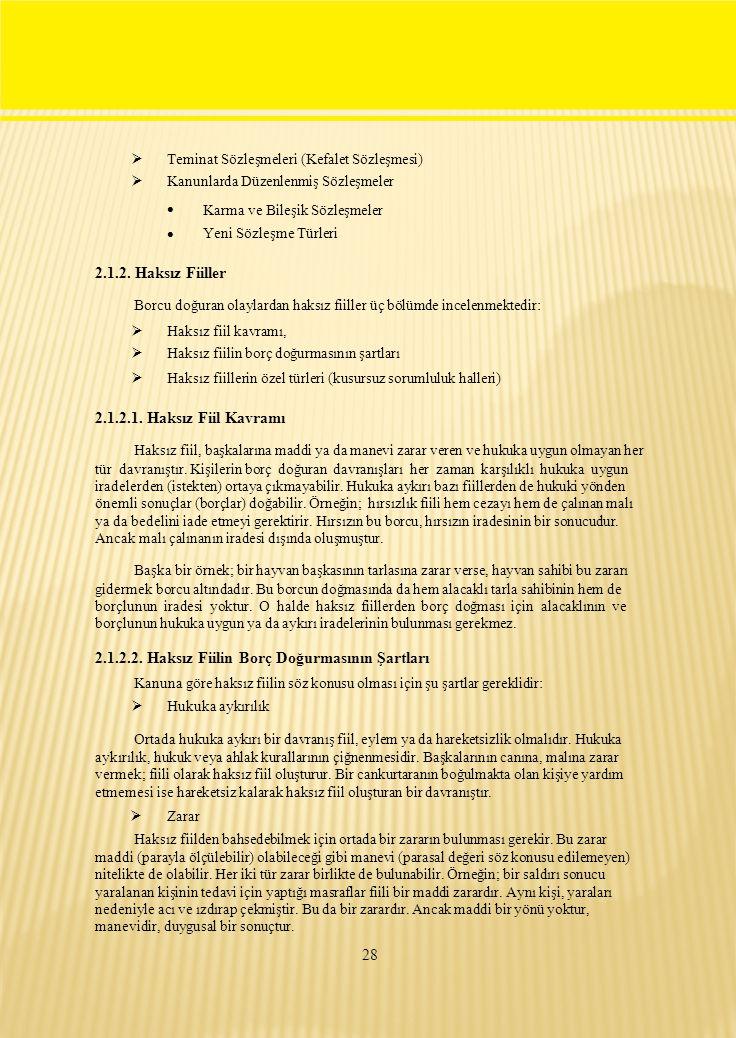  Teminat Sözleşmeleri (Kefalet Sözleşmesi) Kanunlarda Düzenlenmiş Sözleşmeler  Karma ve Bileşik Sözleşmeler Yeni Sözleşme Türleri 2.1.2.