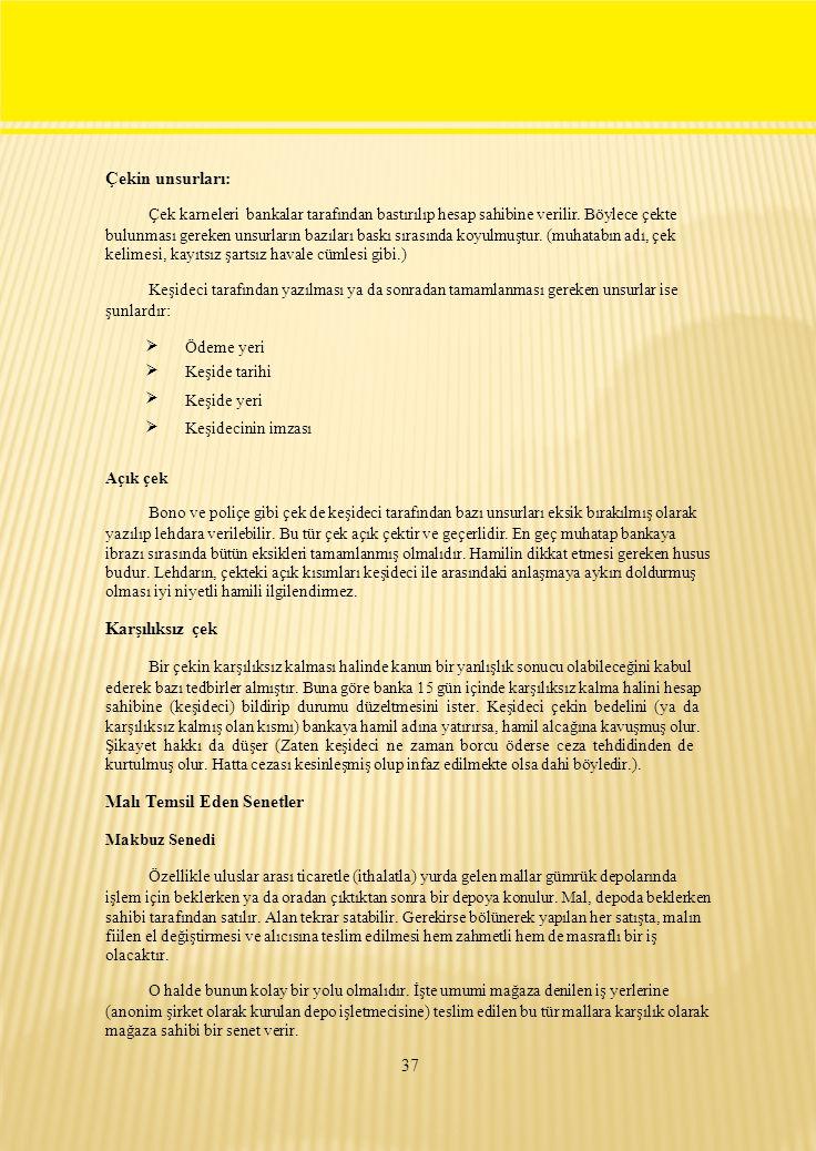 Çekin unsurları: Çek karneleri bankalar tarafından bastırılıp hesap sahibine verilir.