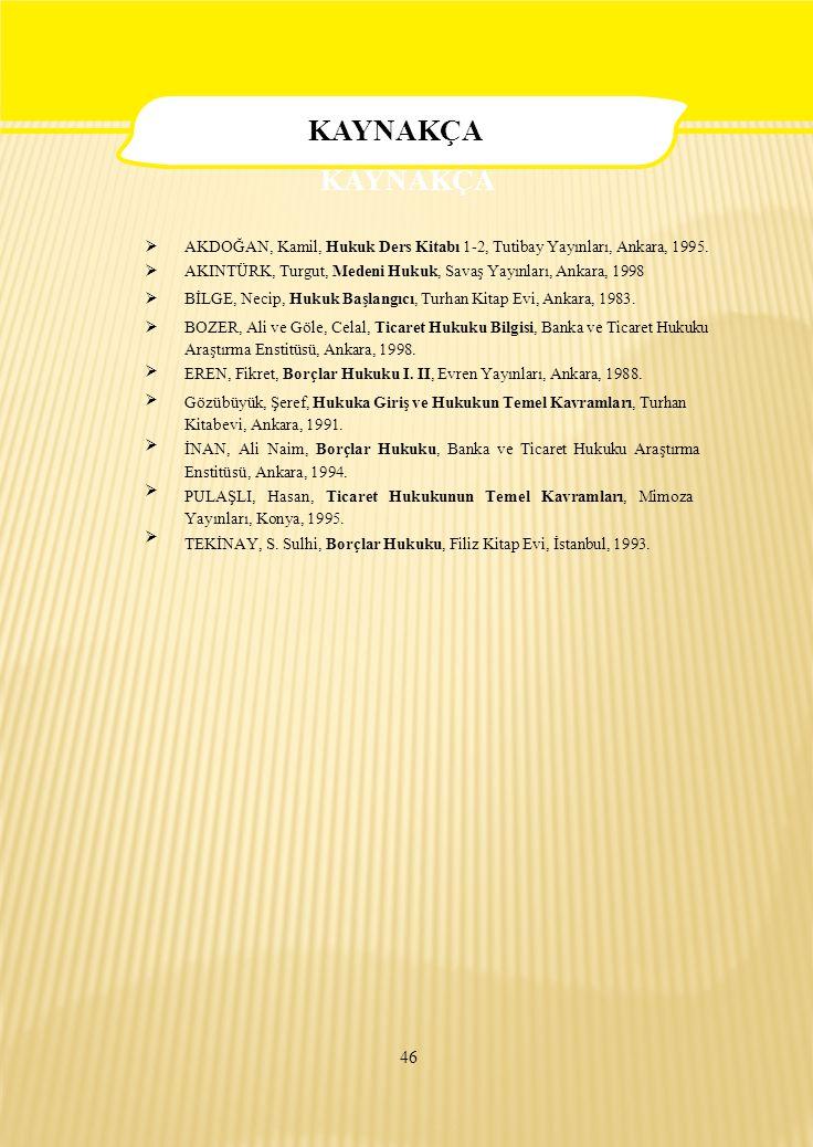  AKDOĞAN, Kamil, Hukuk Ders Kitabı 1-2, Tutibay Yayınları, Ankara, 1995.