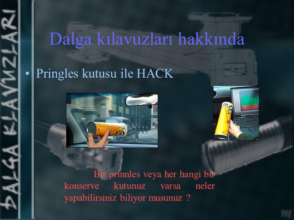 I-SEC Firmasının yaptığı araştırmaya göre Boş bir Pringles kutusu kötü niyetli hackerlara kablosuz iletişimde bilgi hırsızlığına yardımcı olur.
