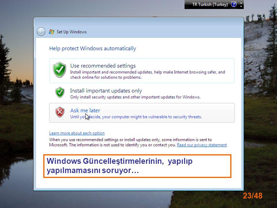 23/48 Windows Güncelleştirmelerinin, yapılıp yapılmamasını soruyor…