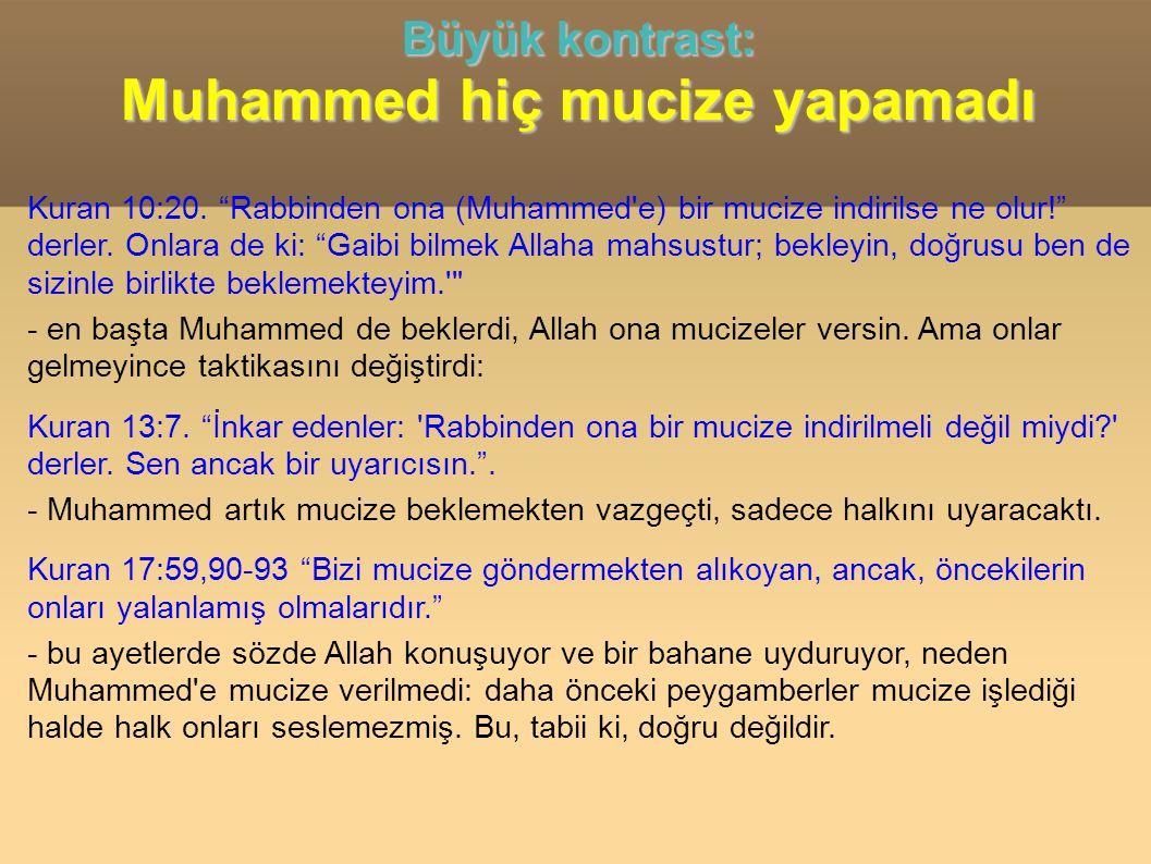 Kuran 10:20. Rabbinden ona (Muhammed e) bir mucize indirilse ne olur! derler.