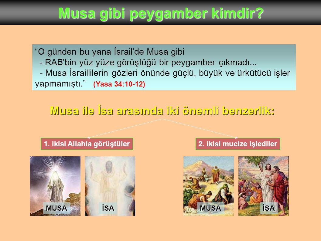 Musa gibi peygamber kimdir.