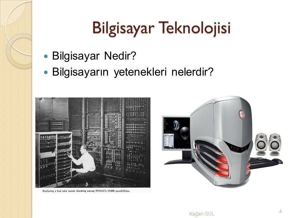 Bilgisayar Teknolojisi Ka ğ an GÜL5 Bilgisayar Nedir.