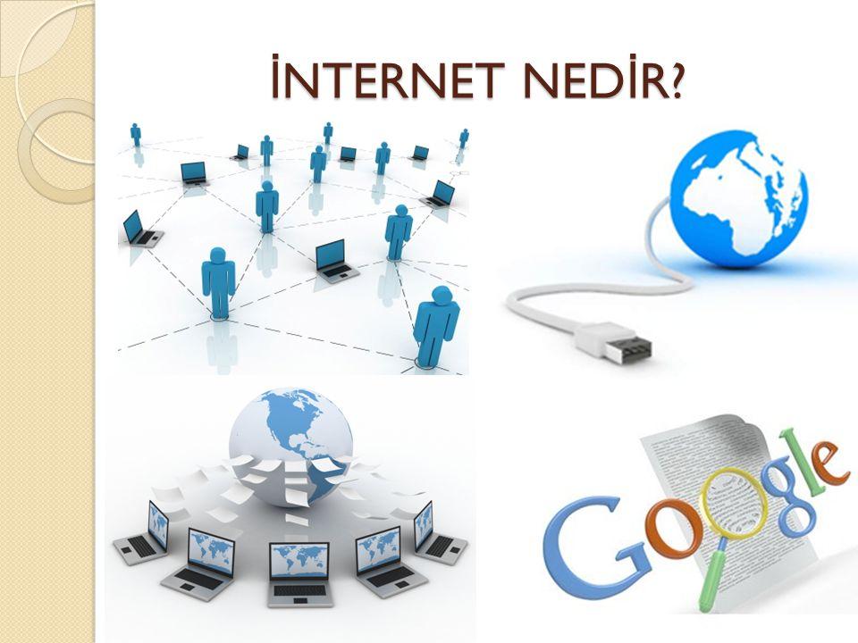 İ NTERNET NED İ R.Ka ğ an GÜL9 İnternetin değişik tanımları mevcuttur.