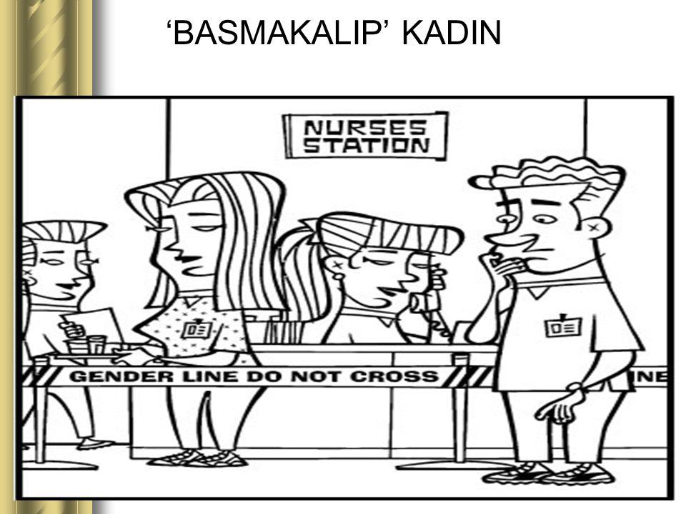 'BASMAKALIP' KADIN