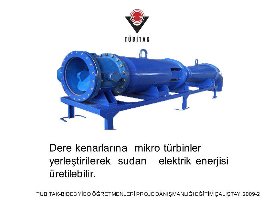 TUBİTAK-BİDEB YİBO ÖĞRETMENLERİ PROJE DANIŞMANLIĞI EĞİTİM ÇALIŞTAYI 2009-2 Projemizde kullanımayan su değirmenlerini elektrik santrallerine dönüştürerek kullanılır hale getirilebilecek bir model oluşturduk.