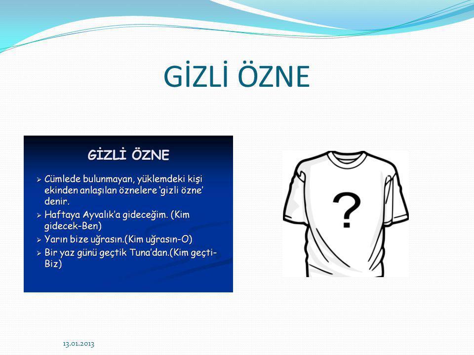 KAYNAKÇA İlköğretimde Türkçe Öğretimi – Pegem A Yayıncılık http://tahtakalem.net/turkce-cumlenin-ogeleri- konu-anlatimi-ozeti/598 http://tahtakalem.net/turkce-cumlenin-ogeleri- konu-anlatimi-ozeti/598 http://www.edebiyatekibi.com/index.php?opti on=com_content&task=view&id=834&Itemid= 27 http://www.edebiyatekibi.com/index.php?opti on=com_content&task=view&id=834&Itemid= 27 Google görseller 13.01.2013