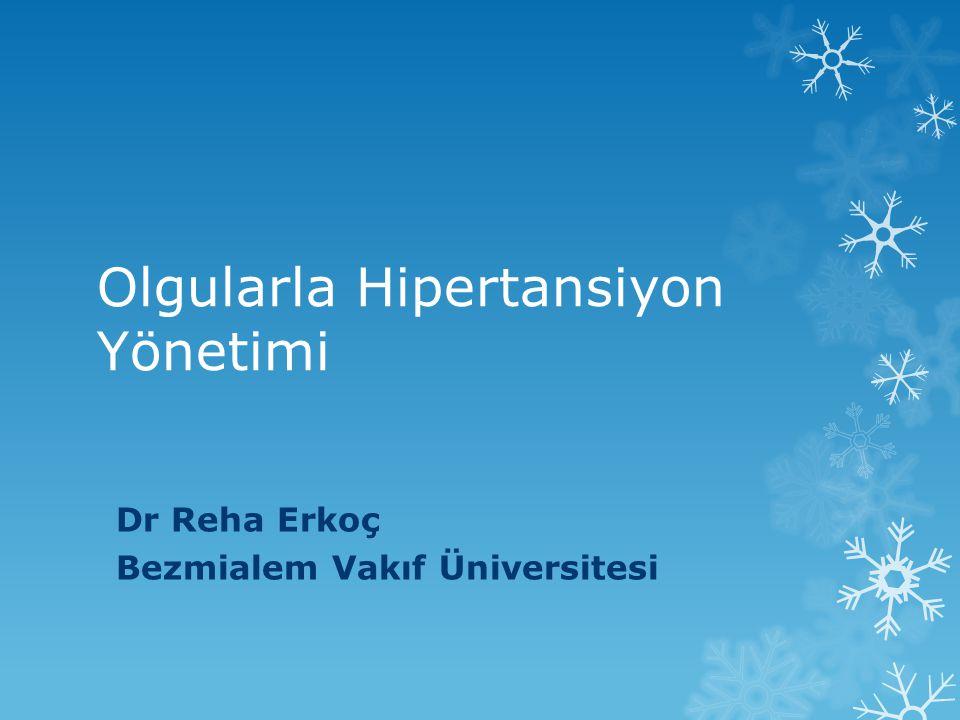 Olgularla Hipertansiyon Yönetimi Dr Reha Erkoç Bezmialem Vakıf Üniversitesi