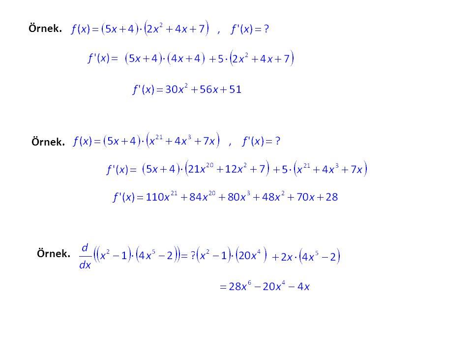 Çarpımın Türevi. u ve v fonksiyonlar olmak üzere y = f(x) f(x) = u(x) u(x) · v(x) denklemi ile tanımlanan fonksiyonun türevi formülü ile bulunur. Bu f
