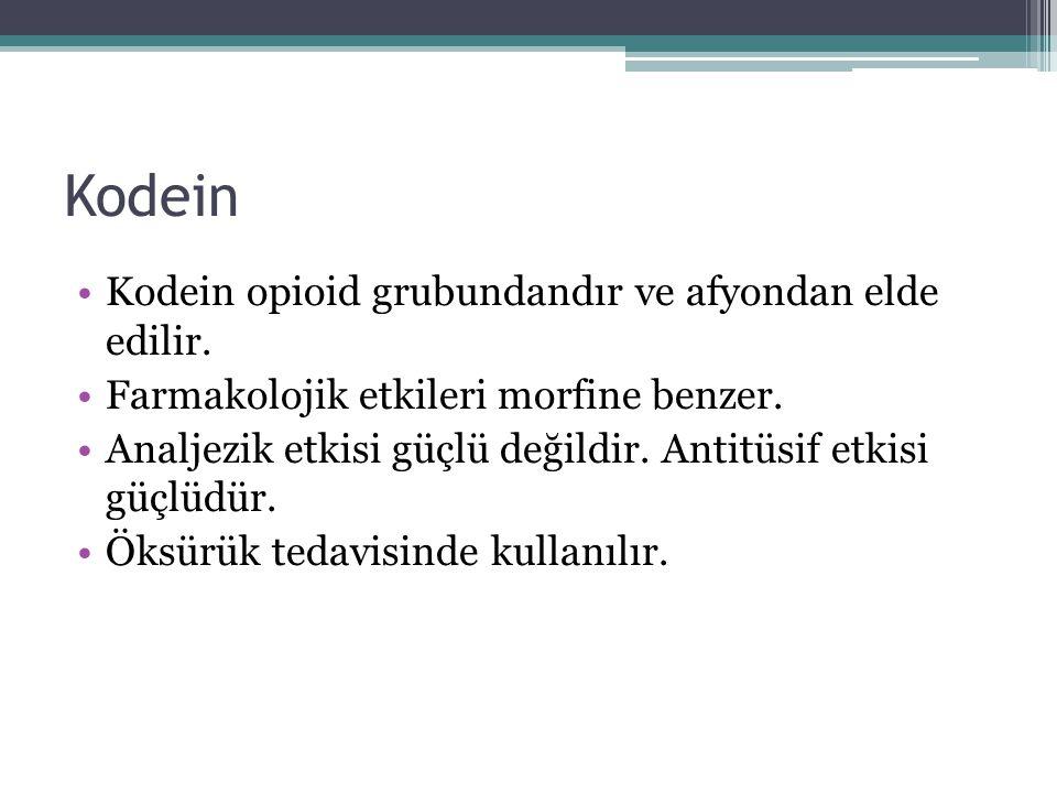 Kodein Kodein opioid grubundandır ve afyondan elde edilir. Farmakolojik etkileri morfine benzer. Analjezik etkisi güçlü değildir. Antitüsif etkisi güç