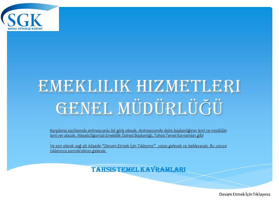 Emeklilik hizmetleri GENEL MÜDÜRLÜ Ğ Ü Tahsis temel kavramlari Karşılama sayfasında animasyonlu bir giriş olacak.