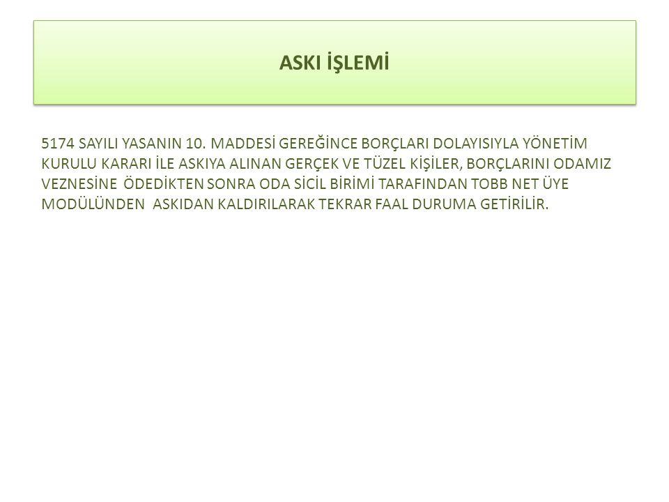 ASKI İŞLEMİ 5174 SAYILI YASANIN 10.