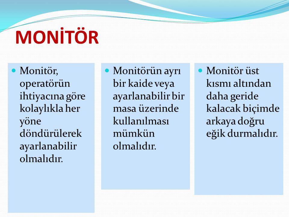 MONİTÖR Monitörün ayrı bir kaide veya ayarlanabilir bir masa üzerinde kullanılması mümkün olmalıdır. Monitör üst kısmı altından daha geride kalacak bi