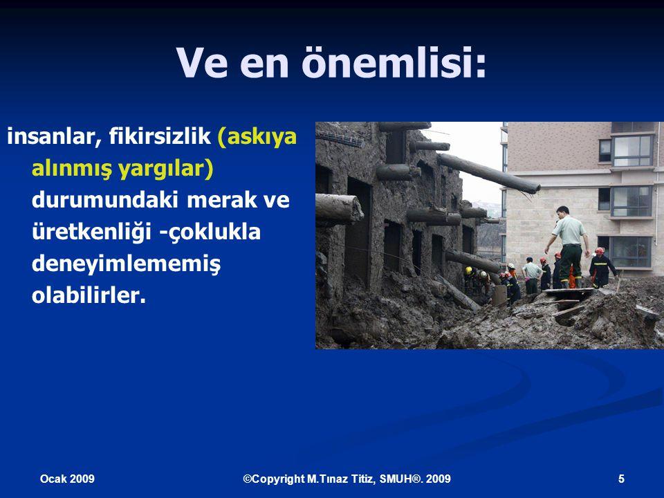 Ocak 2009 6©Copyright M.Tınaz Titiz, SMUH®.