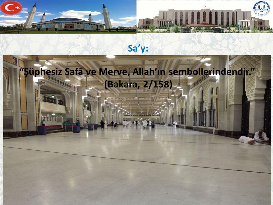 """HAC VE UMRE HİZMETLERİ GENEL MÜDÜRLÜĞÜ Sa'y: """"Şüphesiz Safâ ve Merve, Allah'ın sembollerindendir."""" (Bakara, 2/158)"""