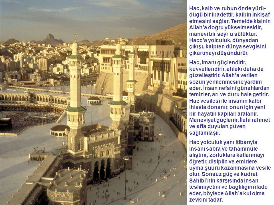 Hac ve umre, kutsal mabed Kabe'nin her yıl ibadetle ihya edilmesine, şenlendirilmesine vesile olur.