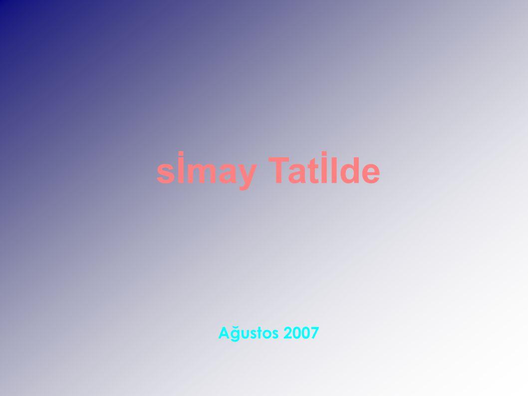 sİmay Tatİlde Ağustos 2007