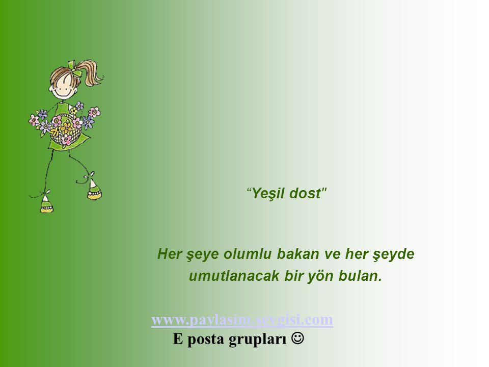 www.paylasim.sevgisi.com E posta grupları