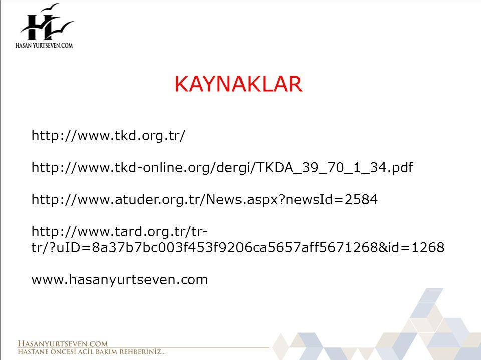 KAYNAKLAR http://www.tkd.org.tr/ http://www.tkd-online.org/dergi/TKDA_39_70_1_34.pdf http://www.atuder.org.tr/News.aspx?newsId=2584 http://www.tard.or