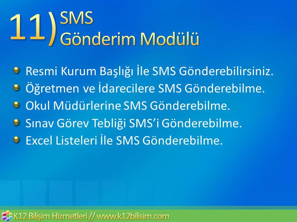 Resmi Kurum Başlığı İle SMS Gönderebilirsiniz. Öğretmen ve İdarecilere SMS Gönderebilme. Okul Müdürlerine SMS Gönderebilme. Sınav Görev Tebliği SMS'i