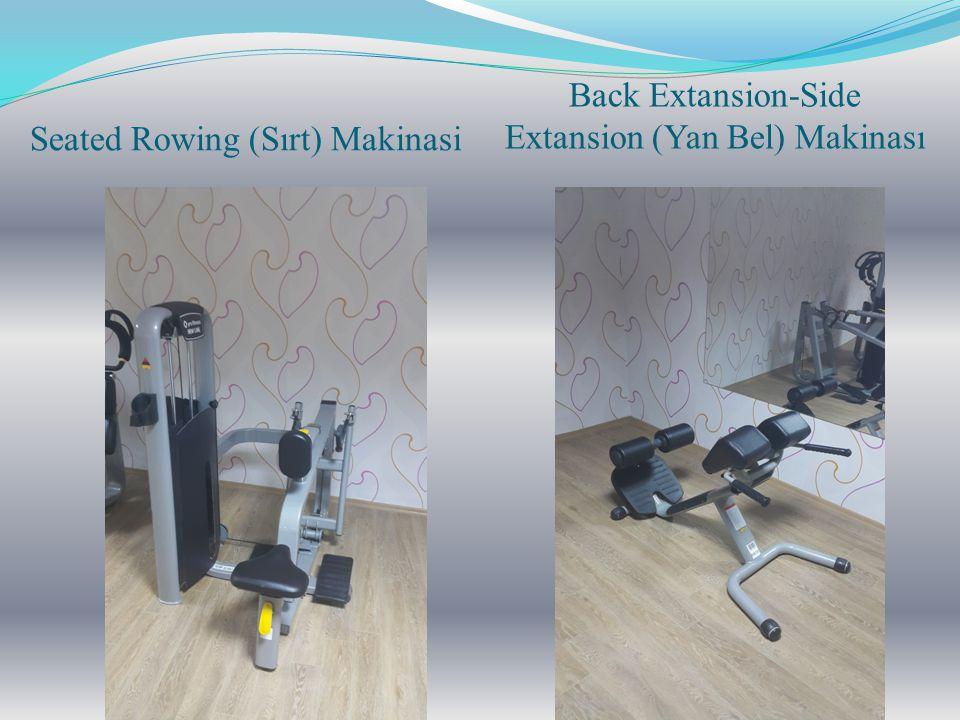 Seated Rowing (Sırt) Makinasi Back Extansion-Side Extansion (Yan Bel) Makinası