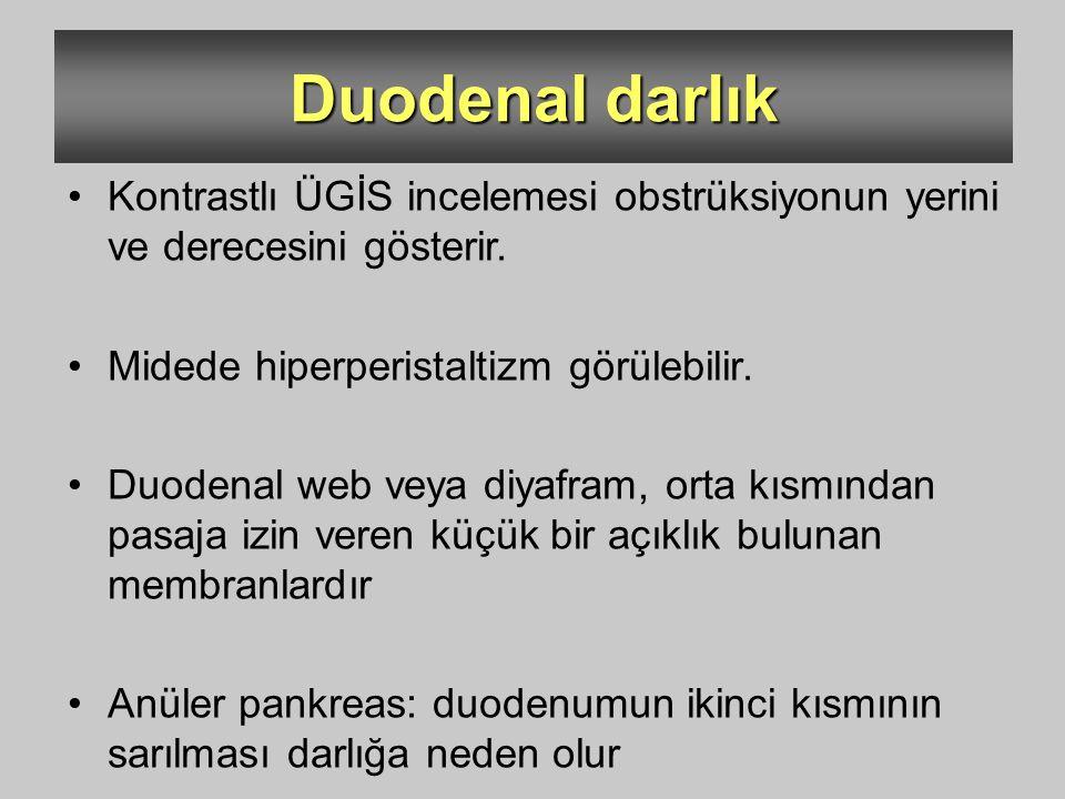 Duodenal darlık Kontrastlı ÜGİS incelemesi obstrüksiyonun yerini ve derecesini gösterir. Midede hiperperistaltizm görülebilir. Duodenal web veya diyaf