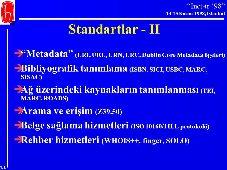 """Inet-tr '98"" 13-15 Kasım 1998, İstanbul Y.T. Standartlar - I  Belge format türleri (ASCII, TIFF, GIF, PNG, ODA, RTF, TeX, SGML, LaTeX, CGM vd.)  Sa"