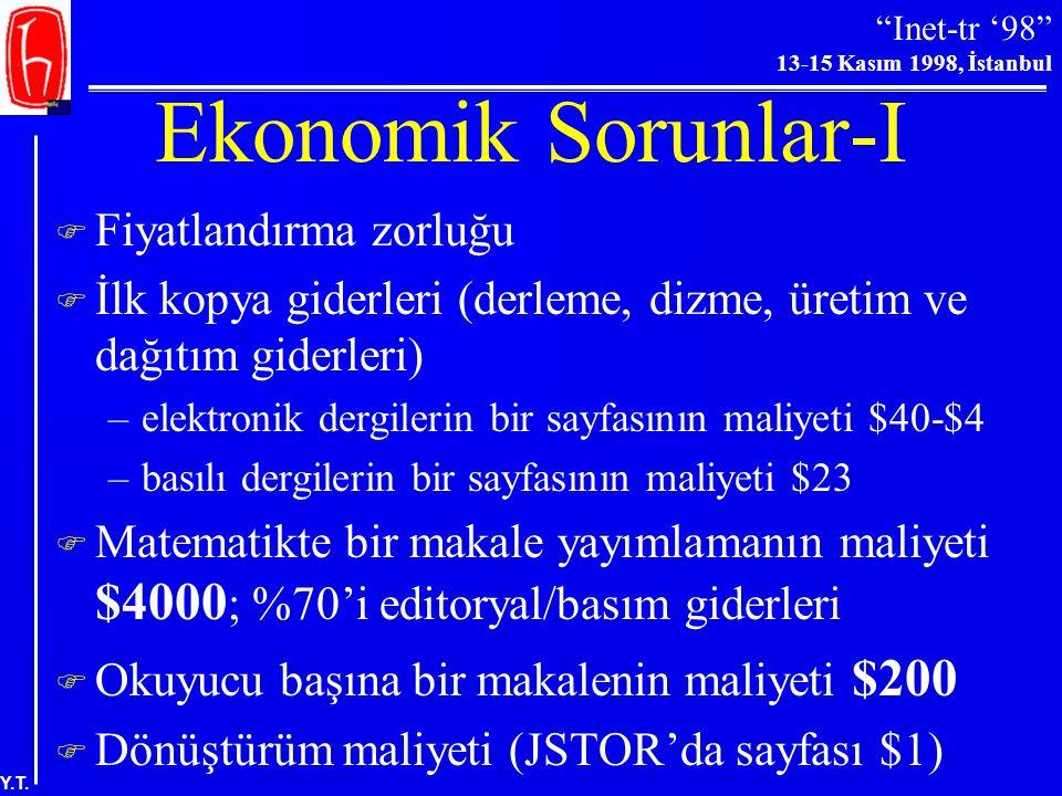 """""""Inet-tr '98"""" 13-15 Kasım 1998, İstanbul Y.T. Teknik Standartlar  Veri iletişim standartları (TCP-IP, telnet, FTP, SMTP/MIME)  Terminal erişim/dosya"""