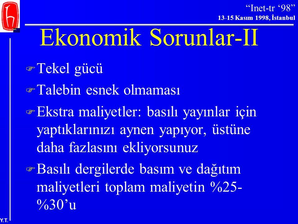 """""""Inet-tr '98"""" 13-15 Kasım 1998, İstanbul Y.T. Ekonomik Sorunlar-I  Fiyatlandırma zorluğu  İlk kopya giderleri (derleme, dizme, üretim ve dağıtım gid"""