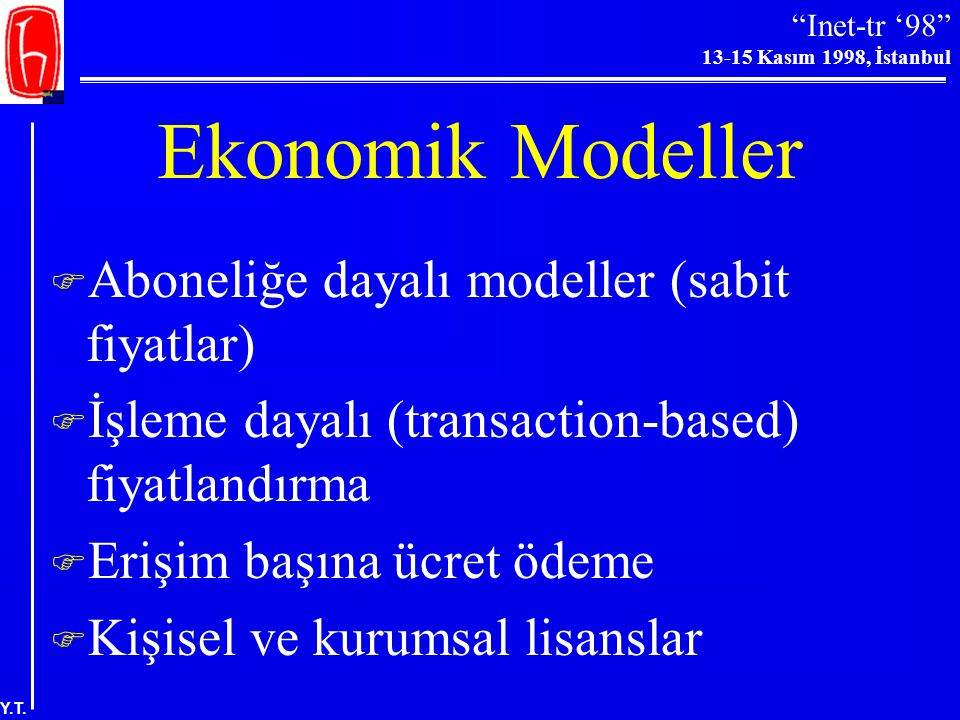 """""""Inet-tr '98"""" 13-15 Kasım 1998, İstanbul Y.T. Ekonomik Sorunlar-II  Tekel gücü  Talebin esnek olmaması  Ekstra maliyetler: basılı yayınlar için yap"""