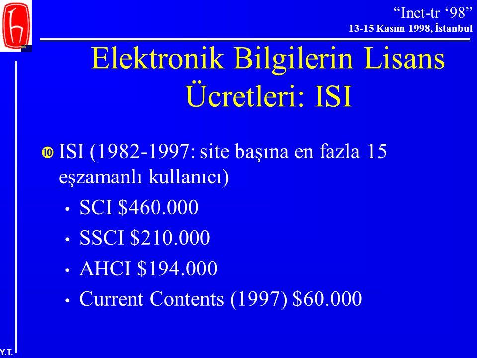 """""""Inet-tr '98"""" 13-15 Kasım 1998, İstanbul Y.T. Ekonomik Modeller  Aboneliğe dayalı modeller (sabit fiyatlar)  İşleme dayalı (transaction-based) fiyat"""