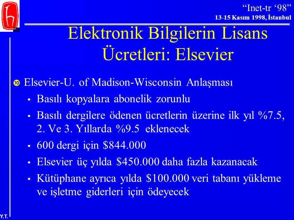 """""""Inet-tr '98"""" 13-15 Kasım 1998, İstanbul Y.T. Elektronik Bilgilerin Lisans Ücretleri : OhioLINK  OhioLINK-Elsevier Anlaşması 1150 dergi (tam metin) 4"""