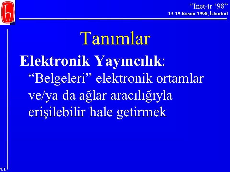 """""""Inet-tr '98"""" 13-15 Kasım 1998, İstanbul Y.T. Plan  Tanımlar  Elektronik yayıncılık ve bilimsel iletişimle ilgili genel sorunlar  Teknolojik sorunl"""