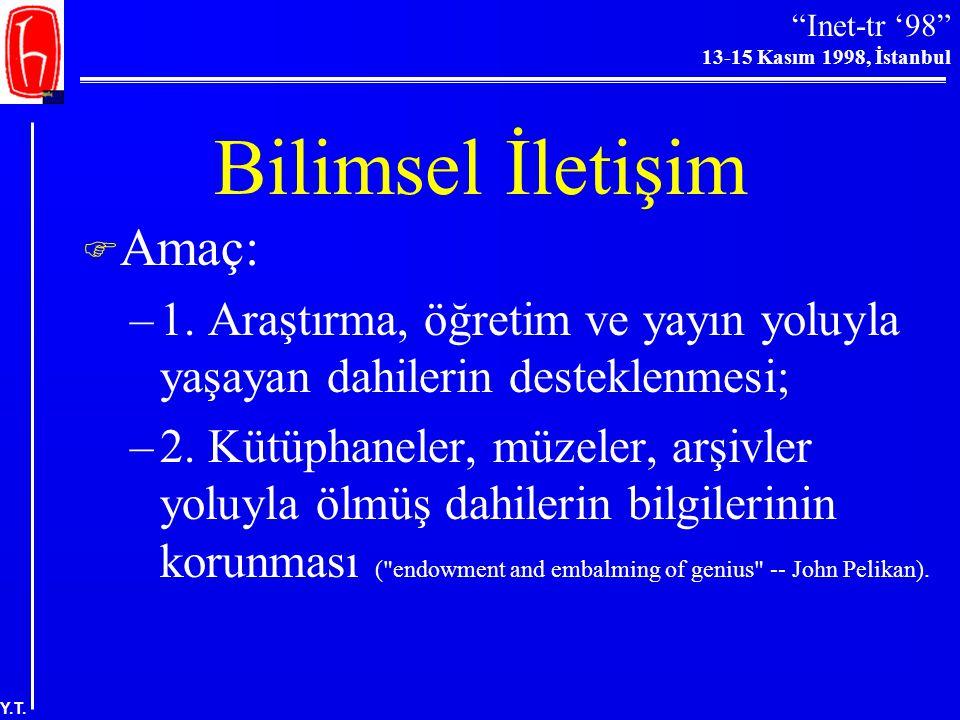 """""""Inet-tr '98"""" 13-15 Kasım 1998, İstanbul Y.T. Tanımlar Elektronik Yayıncılık: """"Belgeleri"""" elektronik ortamlar ve/ya da ağlar aracılığıyla erişilebilir"""