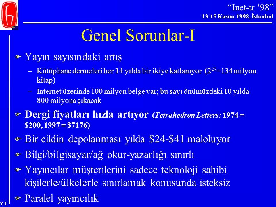 """""""Inet-tr '98"""" 13-15 Kasım 1998, İstanbul Y.T. Kısa Tarihçe  1964: İlk elektronik posta (MIT veya Cambridge)  1970'lerin başı: E-postanın bilim insan"""