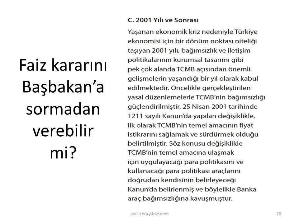 Faiz kararını Başbakan'a sormadan verebilir mi? www.hozyildiz.com26
