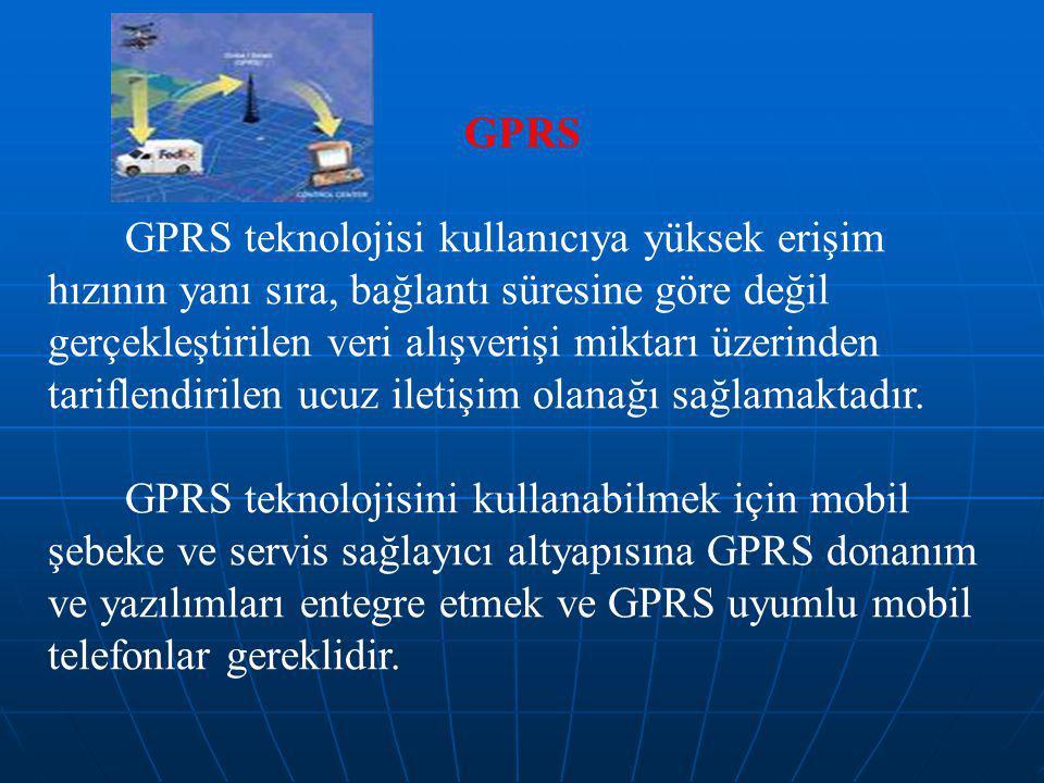 GPRS GPRS teknolojisi kullanıcıya yüksek erişim hızının yanı sıra, bağlantı süresine göre değil gerçekleştirilen veri alışverişi miktarı üzerinden tariflendirilen ucuz iletişim olanağı sağlamaktadır.