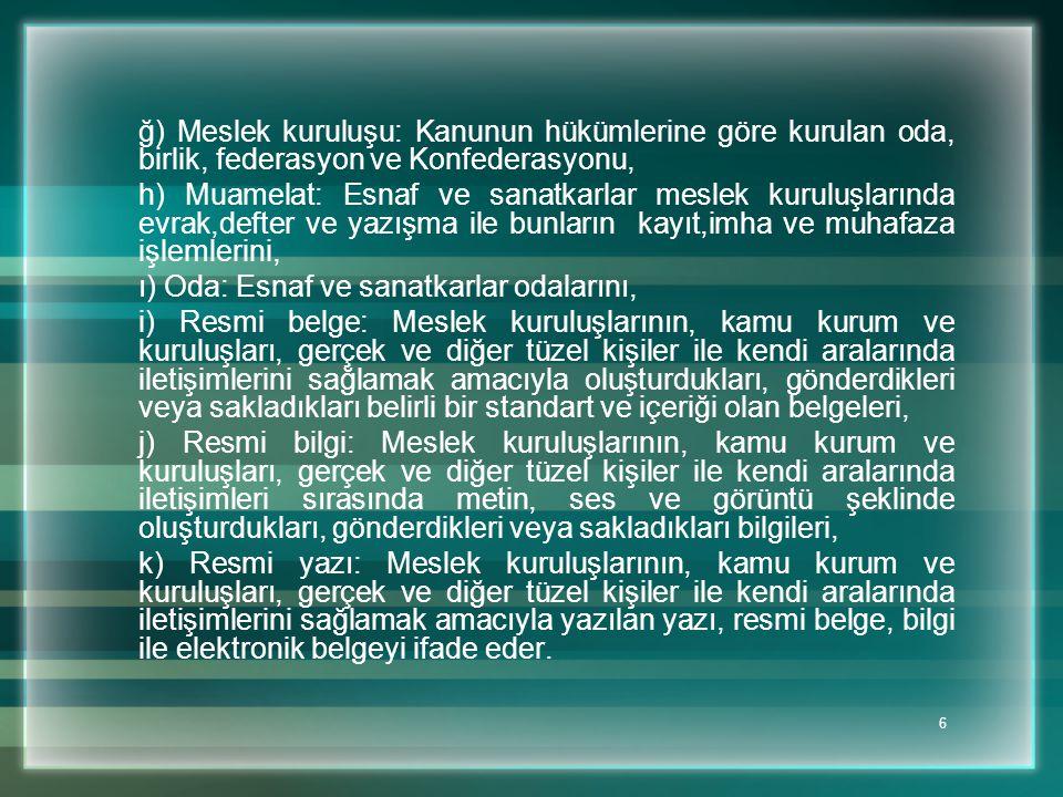 47 MADDE 66- (1) Bu Yönetmelikte belirtilen defterler ile makbuzlar ve diğer basılı evrak, Türkiye Esnaf ve Sanatkarları Konfederasyonu tarafından bastırılır ve Konfederasyon Yönetim Kurulunun tespit edeceği bedel karşılığında Oda, Birlik ve Federasyonlara verilir.