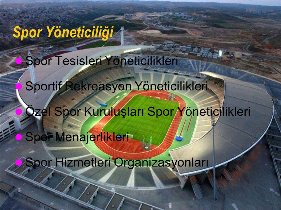 Spor Yöneticiliği Spor Tesisleri Yöneticilikleri Sportif Rekreasyon Yöneticilikleri Özel Spor Kuruluşları Spor Yöneticilikleri Spor Menajerlikleri Spo
