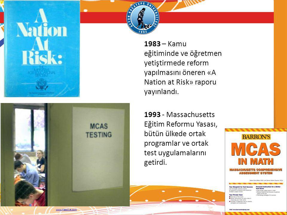 1983 – Kamu eğitiminde ve öğretmen yetiştirmede reform yapılmasını öneren «A Nation at Risk» raporu yayınlandı. 1993 - Massachusetts Eğitim Reformu Ya