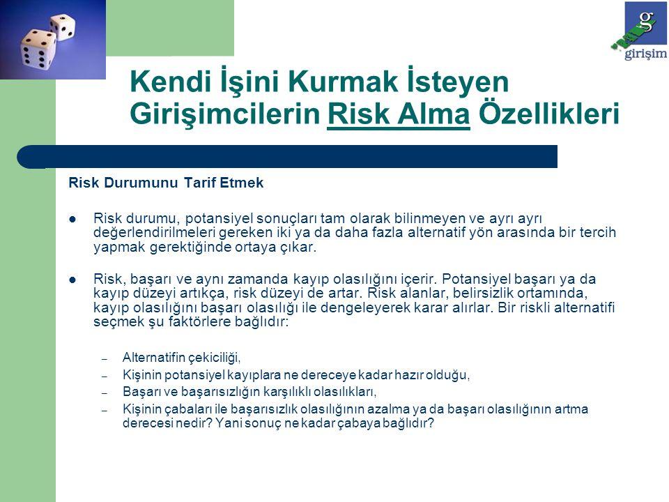 Risk Durumunu Tarif Etmek Risk durumu, potansiyel sonuçları tam olarak bilinmeyen ve ayrı ayrı değerlendirilmeleri gereken iki ya da daha fazla altern