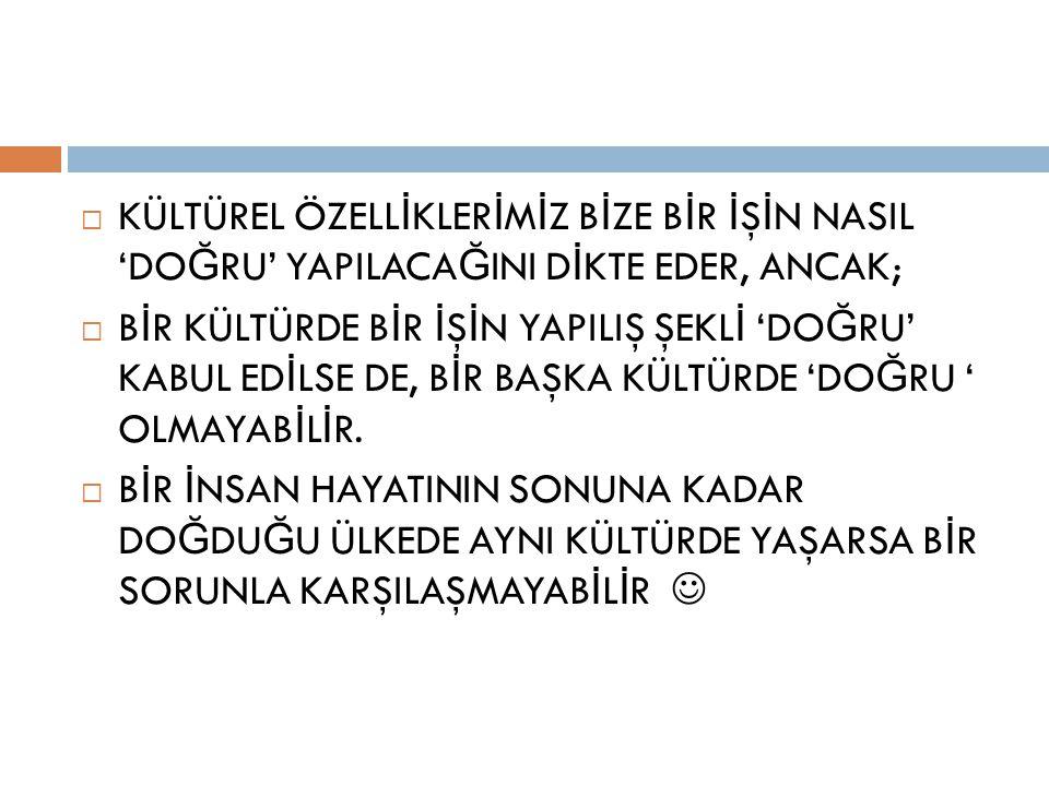 ETN İ KMERKEZC İ L İ K 7.I RESPECT THE VALUES AND CUSTOMS OF OTHER CULTURES.