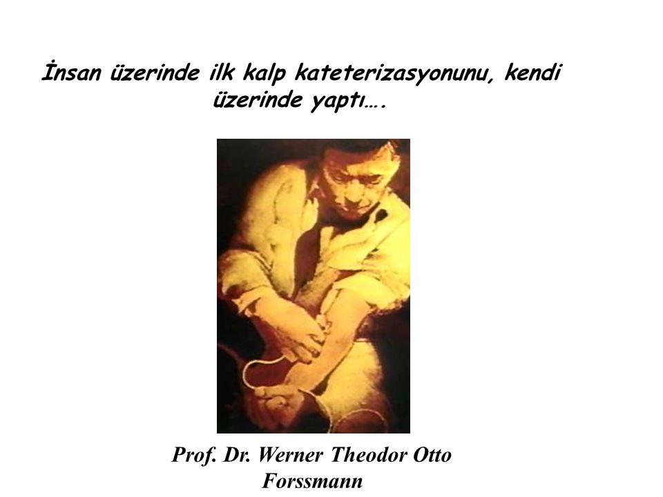 İnsan üzerinde ilk kalp kateterizasyonunu, kendi üzerinde yaptı…. Prof. Dr. Werner Theodor Otto Forssmann