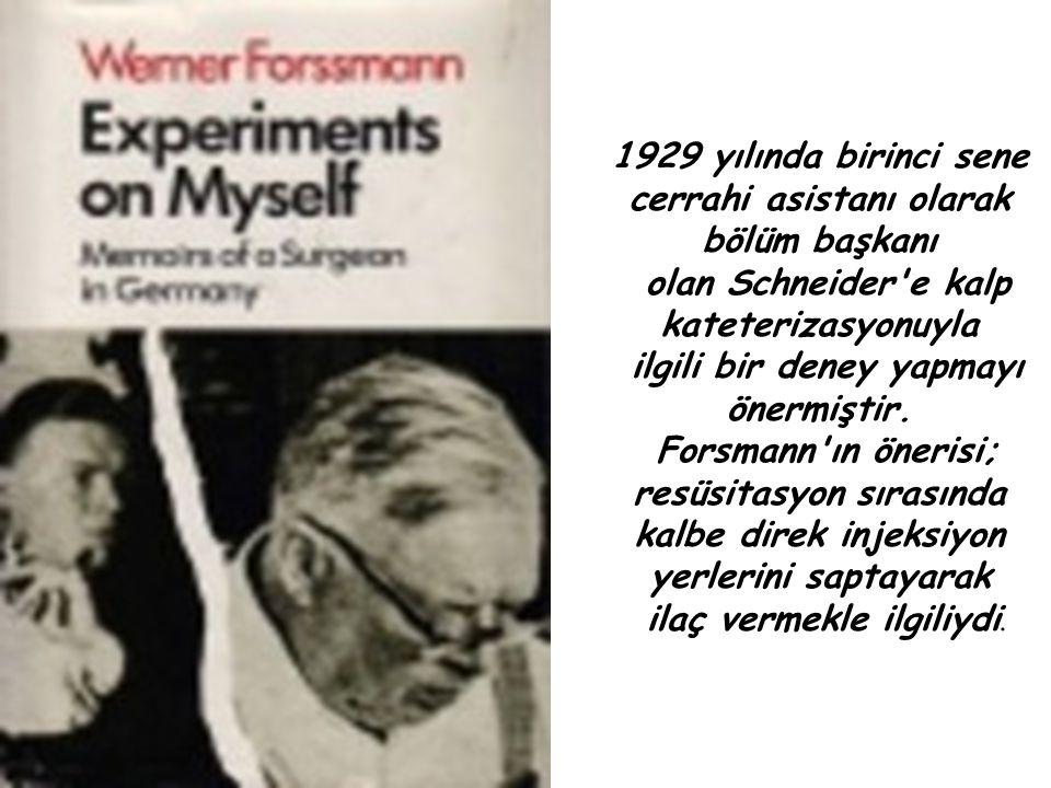 1929 yılında birinci sene cerrahi asistanı olarak bölüm başkanı olan Schneider'e kalp kateterizasyonuyla ilgili bir deney yapmayı önermiştir. Forsmann