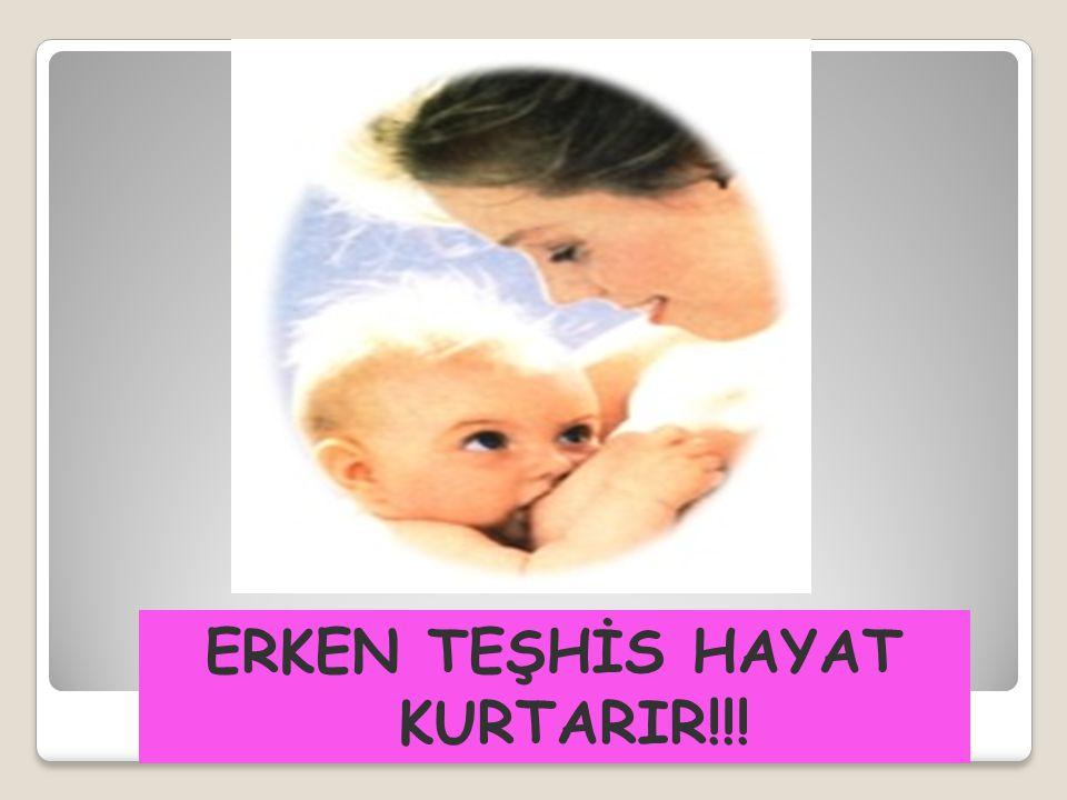 ERKEN TEŞHİS HAYAT KURTARIR!!!