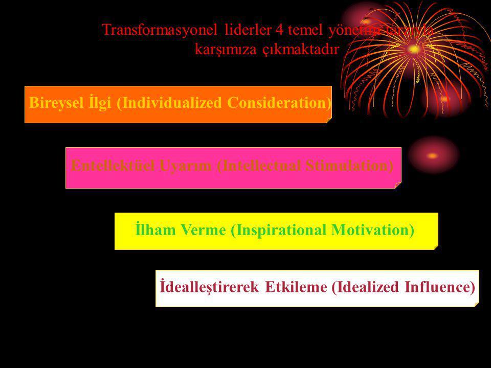 Transformasyonel liderler 4 temel yönetim tarzıyla karşımıza çıkmaktadır. Bireysel İlgi (Individualized Consideration) Entellektüel Uyarım (Intellectu