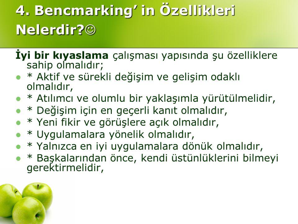 4.Bencmarking' in Özellikleri Nelerdir. 4. Bencmarking' in Özellikleri Nelerdir.